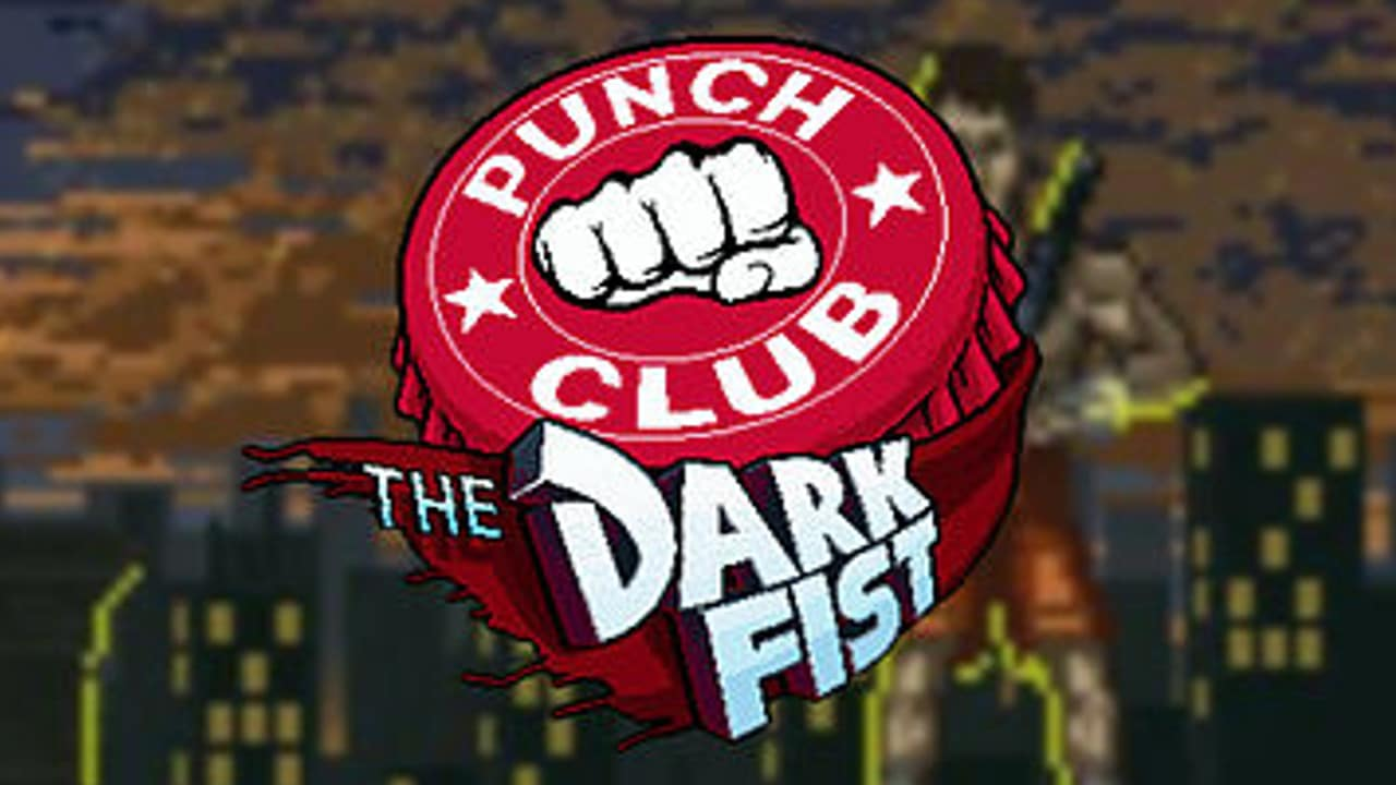 Punch Club The Dark Fist DLC