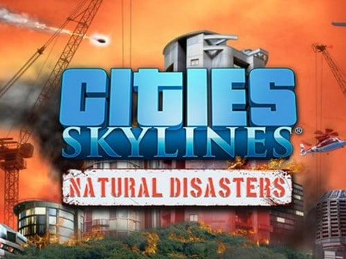 Cities Skylines – Natural Disasters