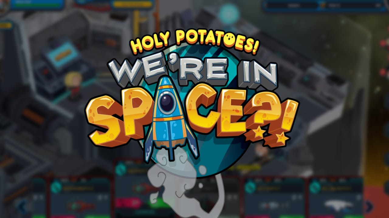 Holy Potatoes We're in Space