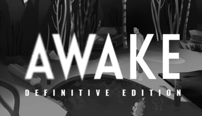 AWAKE – Definitive Edition