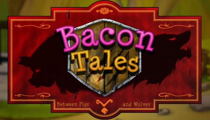 Bacon Tales – Between Pigs and Wolves
