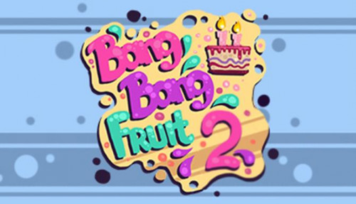 Bang Bang Fruit 2