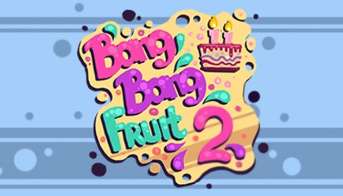 Bang Bang Fruit 2