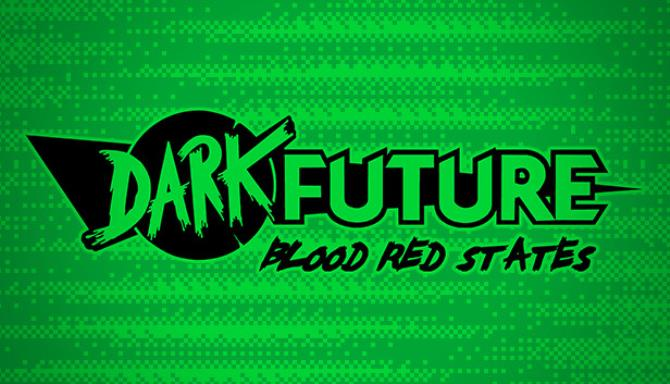 Dark Future Blood Red States