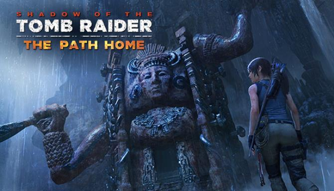 Shadow of the Tomb Raider – The Path Home free