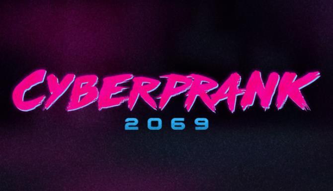 Cyberprank 2069 free