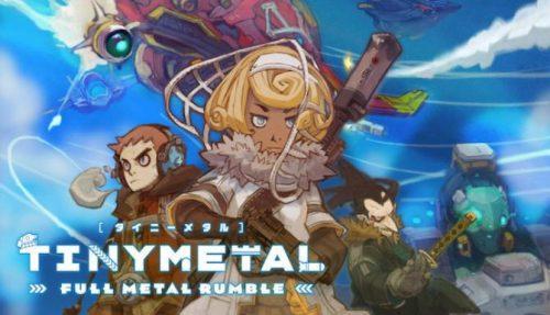 TINY METAL FULL METAL RUMBLE free