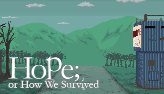 Hope or How We Survived