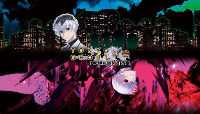 TOKYO GHOULre CALL to EXIST
