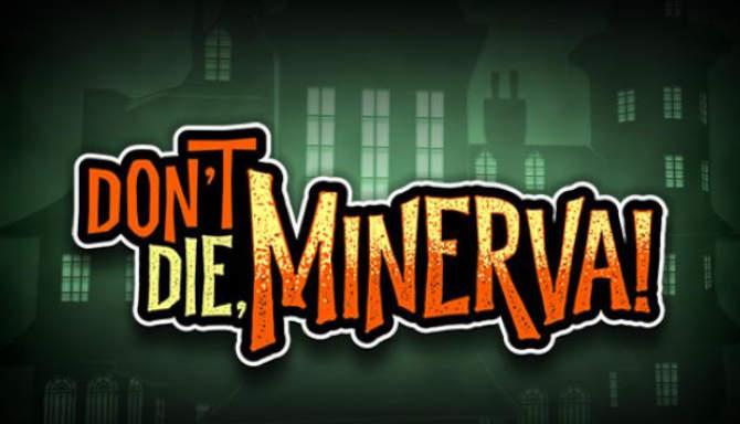 Don't Die Minerva free