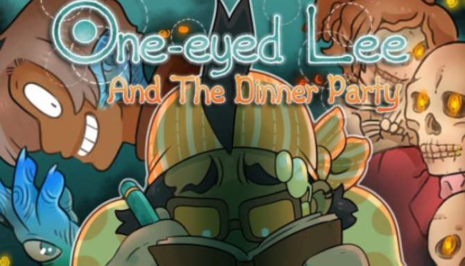 One Eyed Lee and the Dinner Party free