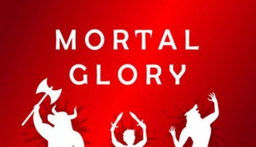 Mortal Glory free