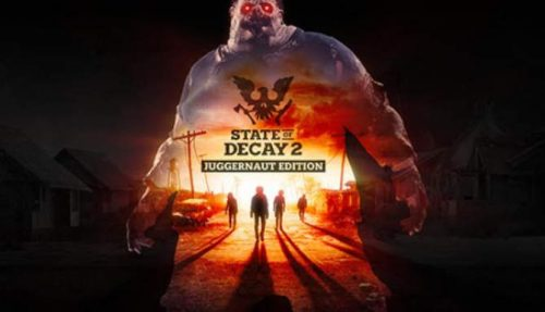 State of Decay 2 Juggernaut Edition free