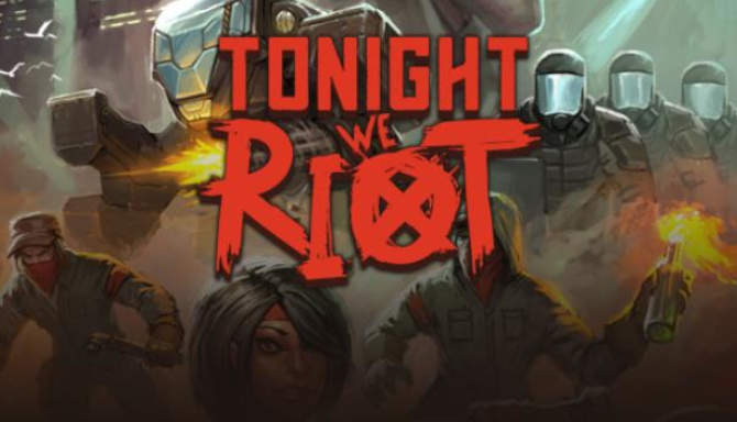 Tonight We Riot free