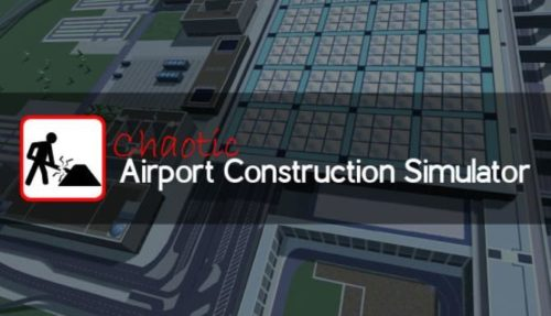 Chaotic Airport Construction Simulator free