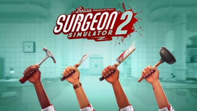 Surgeon Simulator 2 free