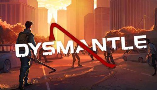 DYSMANTLE free