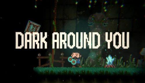 DARK AROUND YOU Free