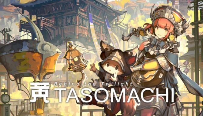 TASOMACHI Behind the Twilight Free