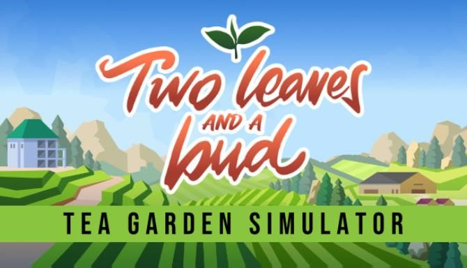 Two Leaves and a bud Tea Garden Simulator Free