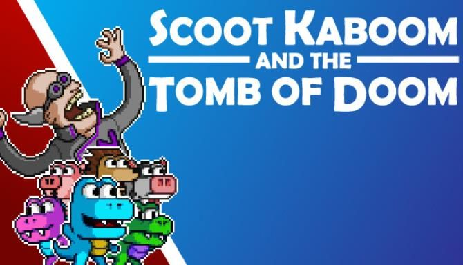 Scoot Kaboom and the Tomb of Doom Free